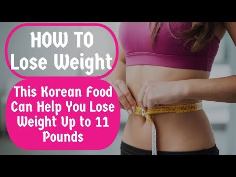 HOW TO Lose Weight? - This Korean Food Can Help You Lose Weight Up to 11 Pounds
