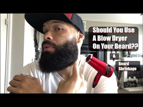 Should You Use A Blow Dryer On Your Beard / Beard Shrinkage