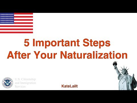 5 Important Steps After Your Naturalization