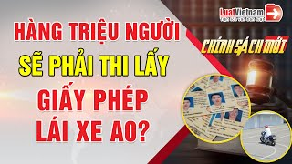 Hàng Triệu Người Sẽ Phải Thi Lấy Giấy Phép Lái Xe A0? | LuatVietnam