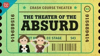 Beckett, Ionesco, and the Theater of the Absurd: Crash Course Theater #45