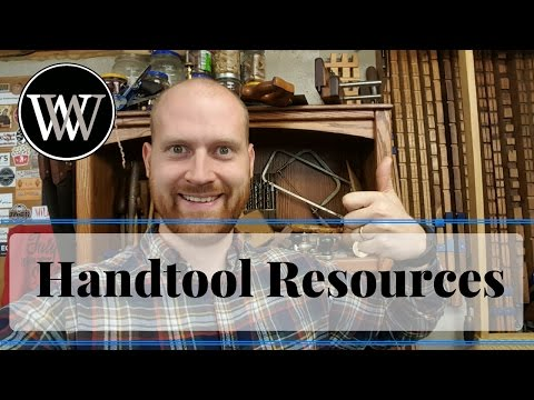 Hand Tool Woodworking Resources, and Where to Learn More About Hand Tools