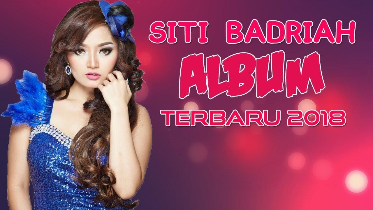 Download Siti Badriah Terbaru 2018 | Koleksi Full Album Lengkap MP3 Gratis