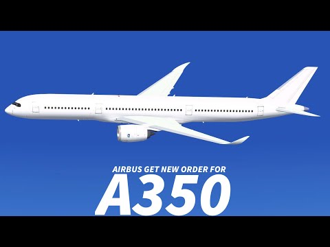 AIRBUS Gets NEW ORDER for the A350-900