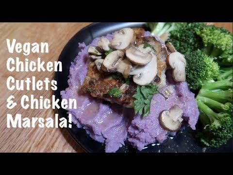 Vegan Chicken Cutlets & Chicken Marsala!