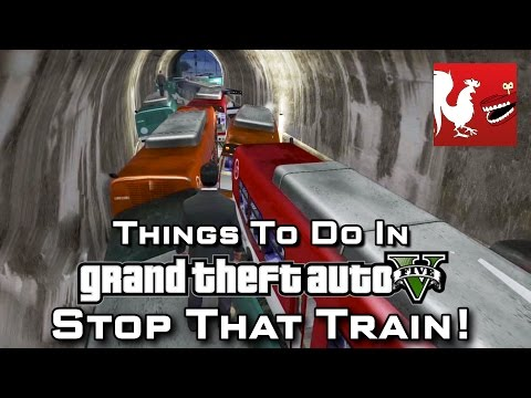 Things to Do In GTA V - Stop That Train! | Rooster Teeth