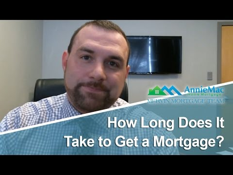 The Mervin Mortgage Team:  How long does it take to get a mortgage?