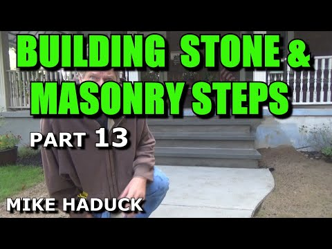 How I build stone or masonry steps (Part 13 of 14) Mike Haduck