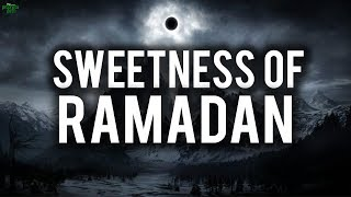 TASTE THE SWEETNESS OF RAMADAN!
