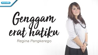Regina Pangkerego - Genggam Erat Hatiku