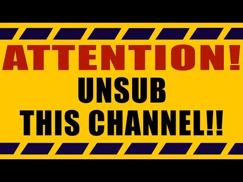 ATTENTION! UNSUB THIS CHANNEL!!