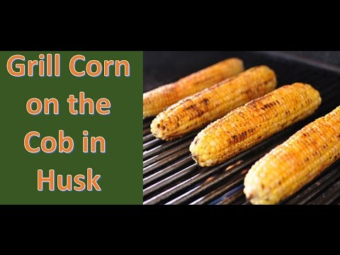 Grill Corn on the Cob in Husk - oven roasted corn in husks  part 1