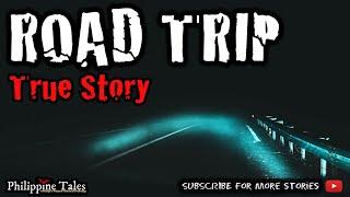 ROAD TRIP   Haunted Road   Tagalog Horror (True Story)