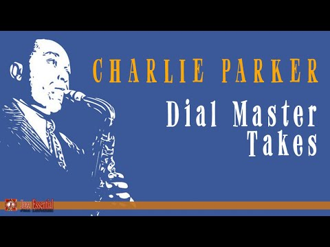 Charlie Parker - Dial Master Takes | Jazz Essential