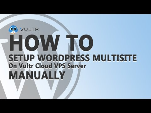 How to Install and Setup WordPress Multisite on Vultr VPS