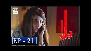 Balaa Episode 21 - 12th November 2018 - ARY Digital Drama [Subtitle Eng]