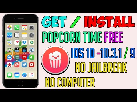NEW Install Popcorn Time on iOS 10 - 10.3.1 / 9 (NO JAILBREAK) - iPhone, iPad, iPod