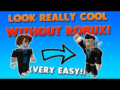 HOW TO MAKE AN AWESOME AVATAR WITHOUT ROBUX! | How To Look Really Cool in Roblox with NO ROBUX 2017!