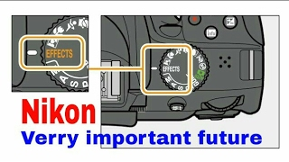 """Nikon DSLR ! Very important feature """"EFFECTS"""" for Nikon DSLR most watched"""