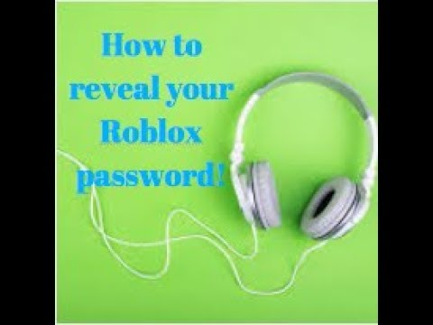 Roblox| How To Reveal Your Password If You Forgot it!