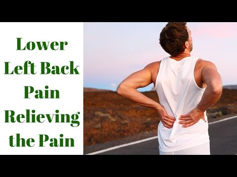 Lower Left Back Pain - How To Get Rid Of Lower Back Pain (Relieving the Pain)