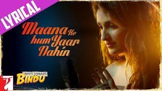 Lyrical: Maana Ke Hum Yaar Nahin Song with Lyrics | Meri Pyaari Bindu | Ayushmann | Parineeti
