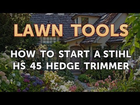 How to Start a Stihl HS 45 Hedge Trimmer