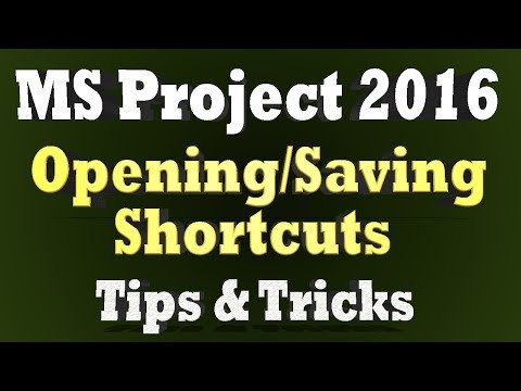 Ms Project 2016 Tips and Tricks - Opening and Saving a Project - 10 Minutes Tutorial