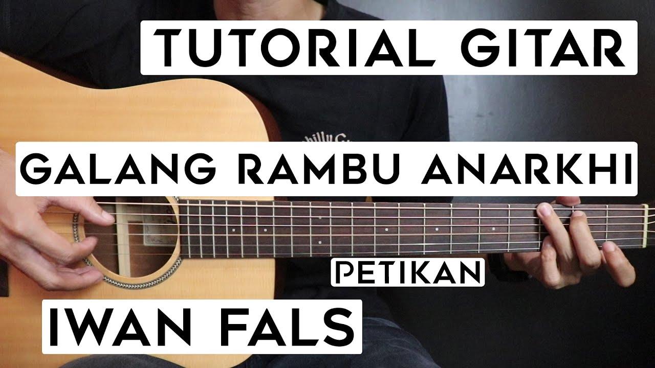 (Tutorial Gitar) IWAN FALS - Galang Rambu Anarkhi | Lengkap Dan Mudah