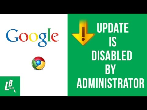UPDATE IS DISABLED BY ADMINISTRATOR  GOOGLE CHROME