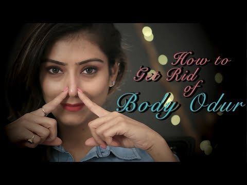 How To Get Rid Of Body Odor | 5 Tips To Get Rid Of Body Smell | Natural Remedy |  Foxy Makeup