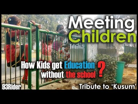 2nd Vlog | 'How kids in India get Education without School | Listen From them | 93 Rider