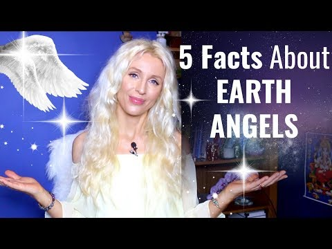 5 FACTS About EARTH ANGELS