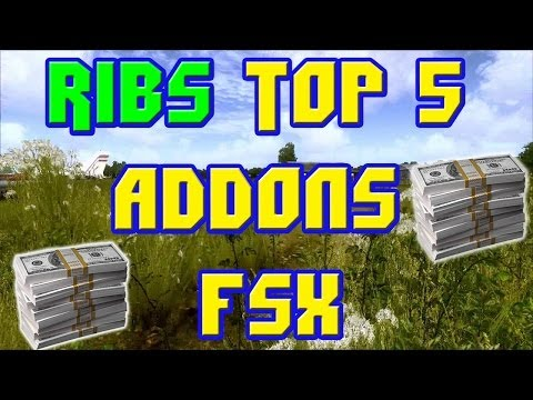 RIBS TOP 5 MUST HAVE PAYWARE FSX ADDONS
