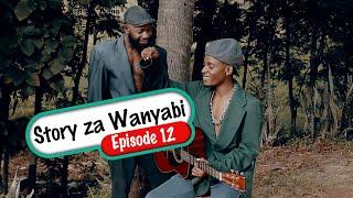 STORI ZA WANYABI (Ep12) | Oka Martin & Carpoza