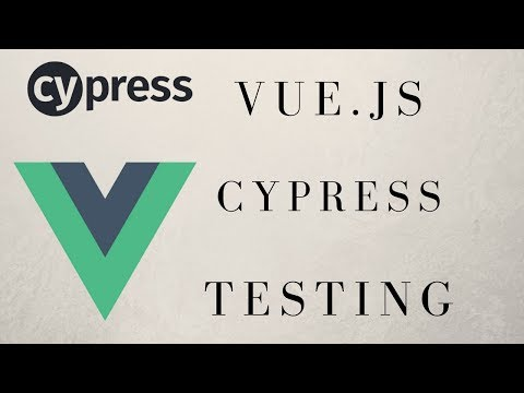 Quick Start Vue.js With Cypress End-To-End Testing For Beginners