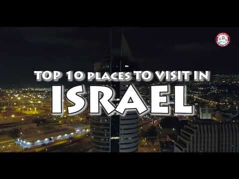 Top 10 Places to Visit in Israel