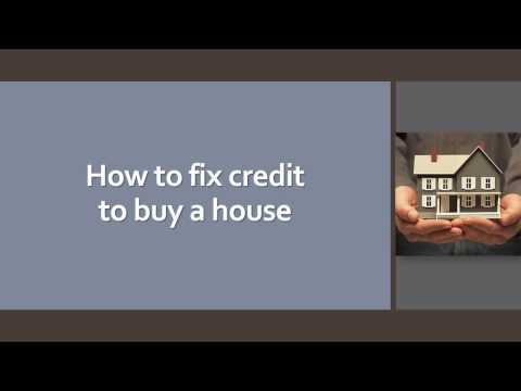 How to Fix Credit to Buy A House
