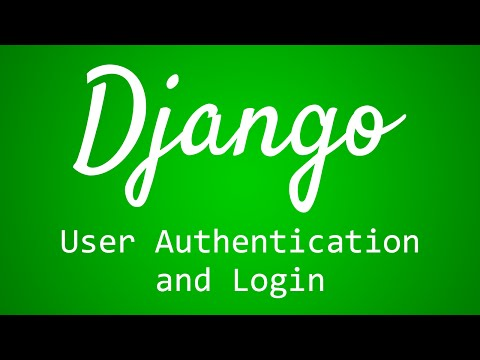 Django Tutorial for Beginners - 36 - User Authentication and Login