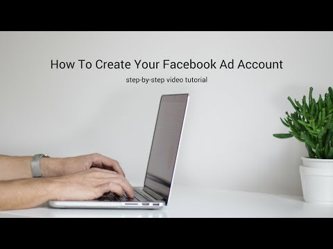 How To Set Up A Facebook Ad Account - Facebook Advertising Tutorials