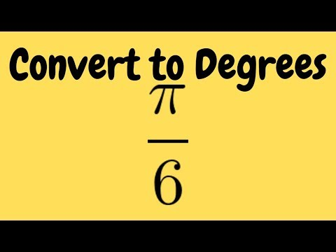 Converting Radians to Degrees Example with pi/6