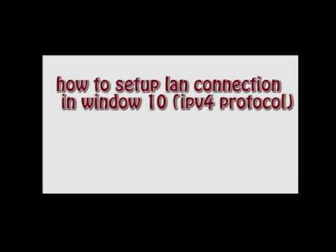 how to setup lan connection ipv4 protocol