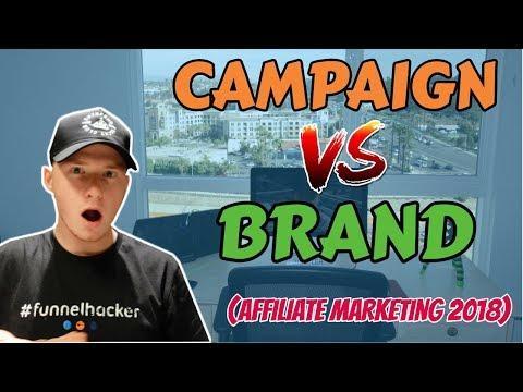 Building a Campaign vs Building a Brand Affiliate Marketing 2018