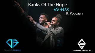 Agent Sasco  Banks Of The Hope Remix Feat Popcaan Audio
