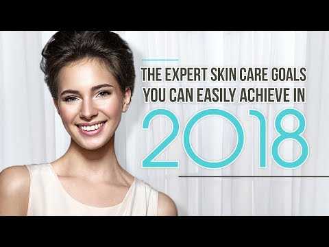 The Expert Skin Care Goals You Can Easily Achieve in 2018