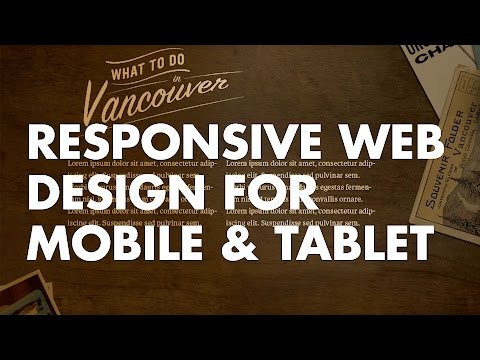 How To: Responsive Web Design for Mobile and Tablet