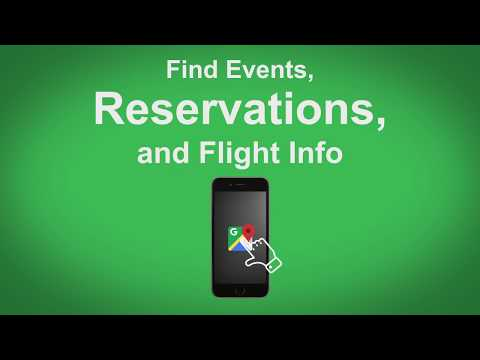 Google Maps   Find Events, Reservations, And Flight Info