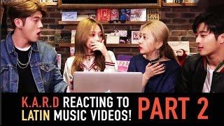 K.A.R.D - Reacting to Latin Music Videos Part 2 - [ESP][PORT][ENG]