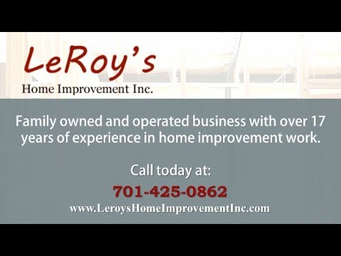 LeRoy's Home Improvement, Inc. | Minot ND General Contractors