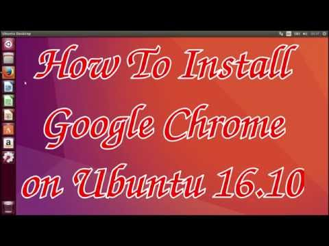 How To Install Google Chrome on Ubuntu 16.10